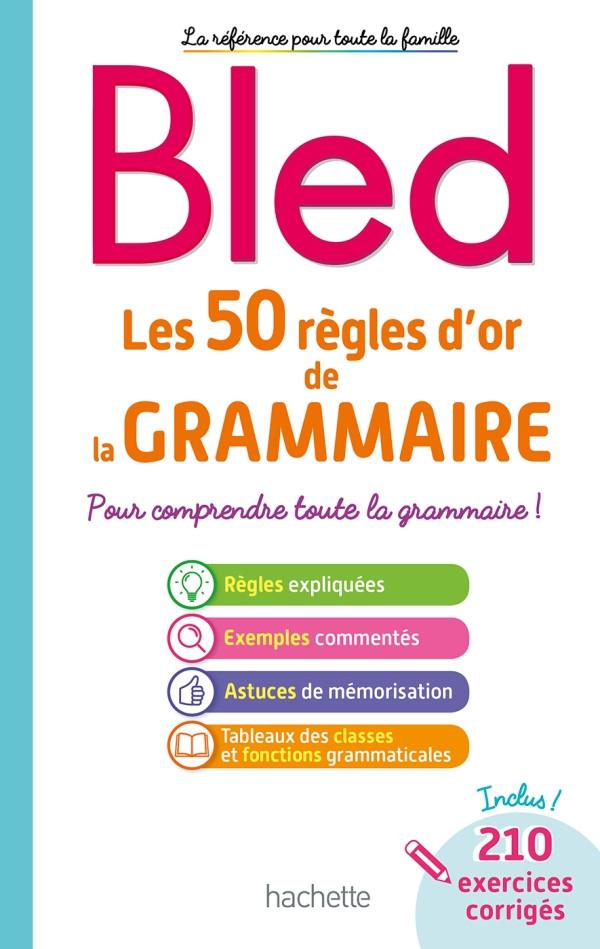 BLED - Les 50 Règles d'or de la Grammaire PDF gratuit