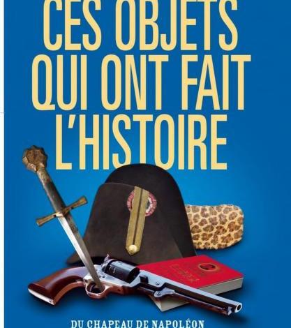 Ces objets qui ont fait l'Histoire Du chapeau de Napoléon au petit livre rouge de Mao en PDF