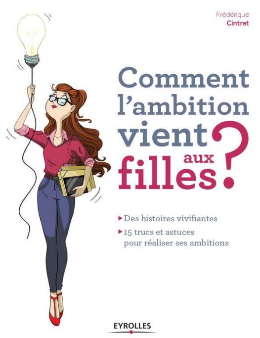 Comment l'ambition vient aux filles de Frédérique Cintrat
