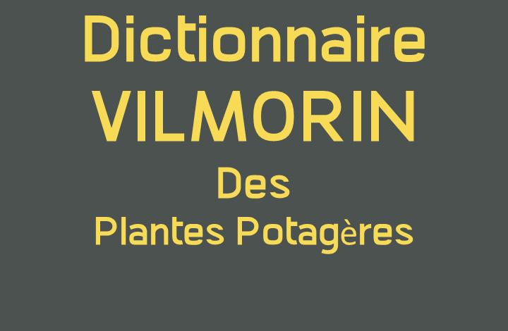 Dictionnaire Vilmorin des plantes potagères