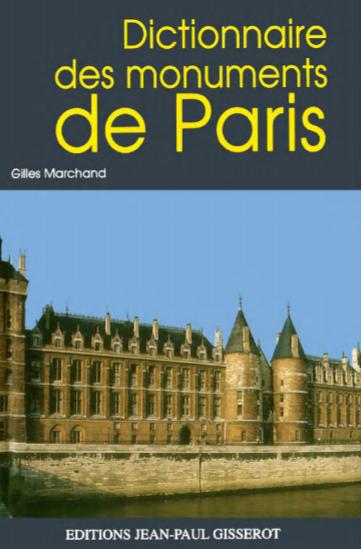 Dictionnaire des monuments de Paris - Gilles Marchand