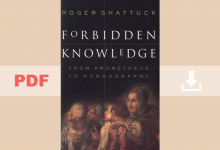 Forbidden Knowledge : From Prometheus to Pornography by Roger Shattuck PDF for FREE
