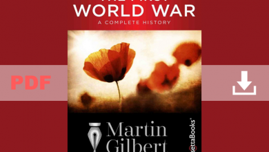 The First World War : A Complete History by Martin Gilbert PDF for Free