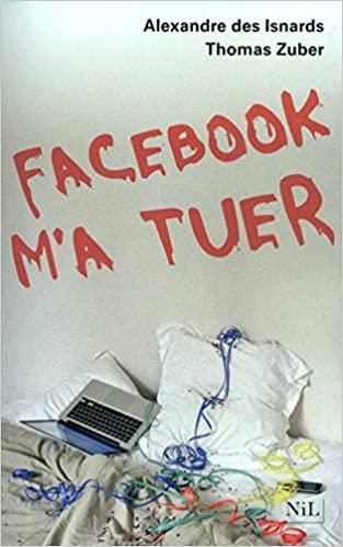 Facebook m'a tuer en PDF de Thomas Zuber et Alexandre Des Isnards