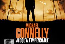 Roman: Jusqu'à l'impensable de Michael Connelly