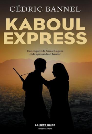 Roman Thriller: Kaboul Expres - Cedric Bannel