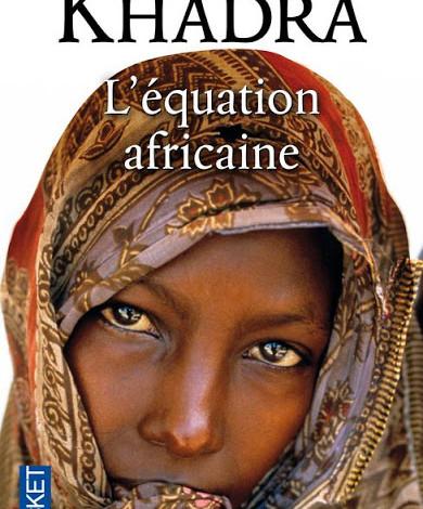 Roman: L'équation africaine de Yasmina Khadra