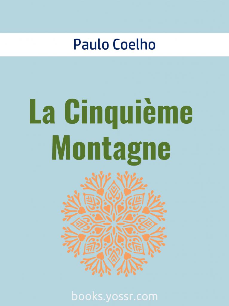 La Cinquième Montagne de Paulo Coelho