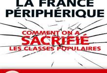 La France Peripherique, Comment on a sacrifié les classes populaires de Christophe Guilluy