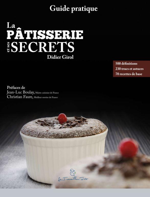 La Pâtisserie et ses secrets un guide pratique