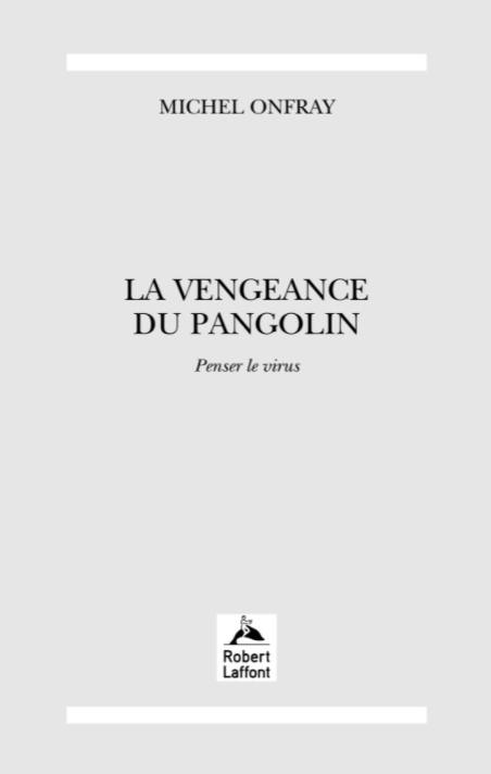 La Vengeance du pangolin de Michel Onfray