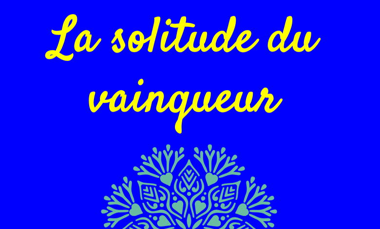 La solitude du vainqueur de Paulo Coelho