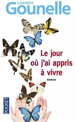 Le jour où j'ai appris à vivre - Laurent Gournelle