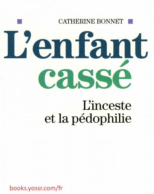 L'enfant cassé L'inceste et la pédophilie - Catherine Bonnet
