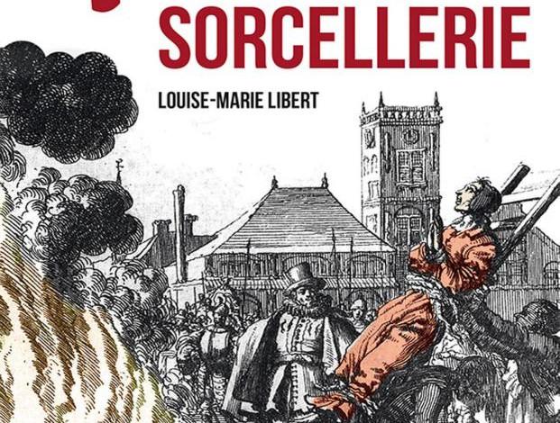 Les plus terribles affaires de sorcellerie de Louise-Marie Libert PDF