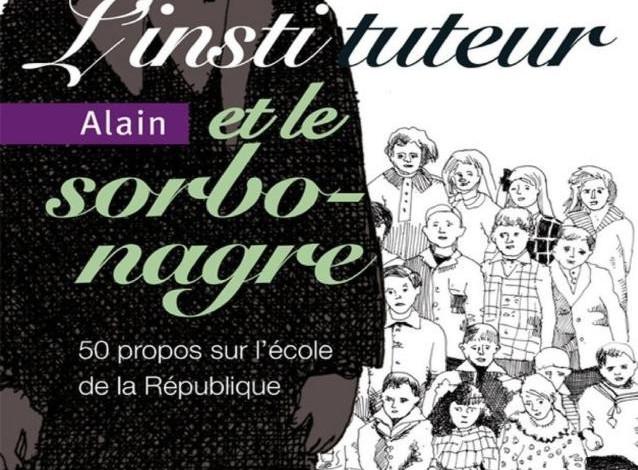 L'instituteur et le Sorbonagre pdf : 50 propos sur l'école de la République