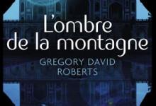 L'ombre de la montagne de Gregory David Roberts