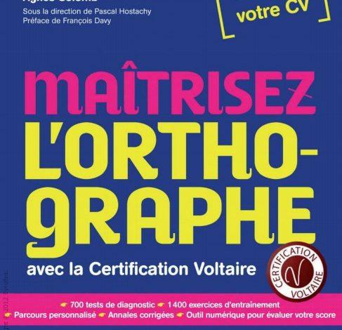 Maîtrisez l'orthographe avec la certification Voltaire pdf