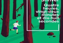 Quatre heures, vingt-deux minutes et dix-huit secondes pdf