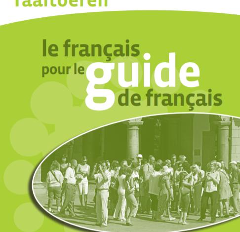 Taaltoeren Le Français pour le guide de Français en pdf gratuit