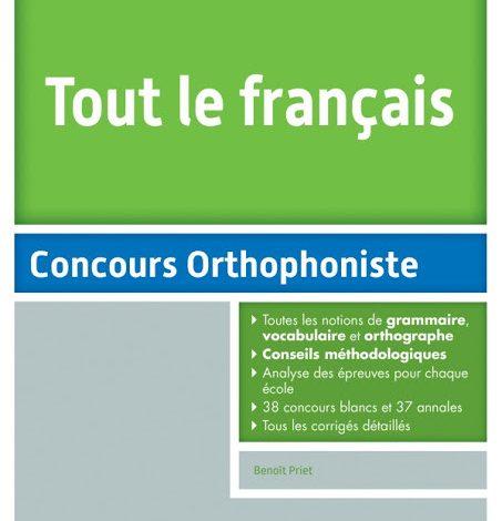 Tout le français au concours d'entrée orthophoniste pdf