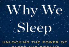 Why we sleep unlocking the power of sleep and dreams pdf