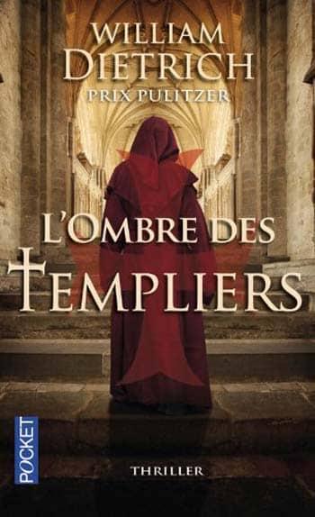 Thriller: Les Aventures de Ethan Gage 04 L'Ombre des Templiers de William Dietrich