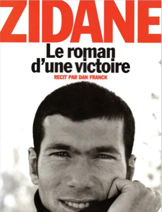 Zidane le roman d'une victoire - Dan Franck